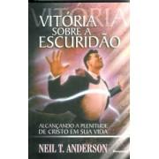 VITORIA SOBRE A ESCURIDAO - NEIL T ANDERSON