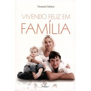 VIVENDO FELIZ EM FAMILIA - NATANIEL SABINO