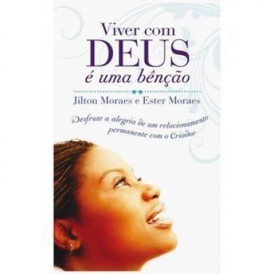 VIVER COM DEUS E UMA BENCAO - JILTON MORAES