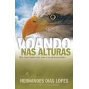 VOANDO NAS ALTURAS - HERNANDES DIAS LOPES