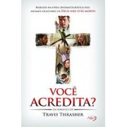 VOCE ACREDITA - TRAVIS THRASHER