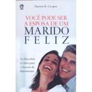 VOCE PODE SER A ESPOSA DE UM MARIDO FELIZ - DARIEN B COOPER