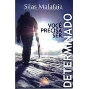 VOCE PRECISA SER DETERMINADO - SILAS MALAFAIA
