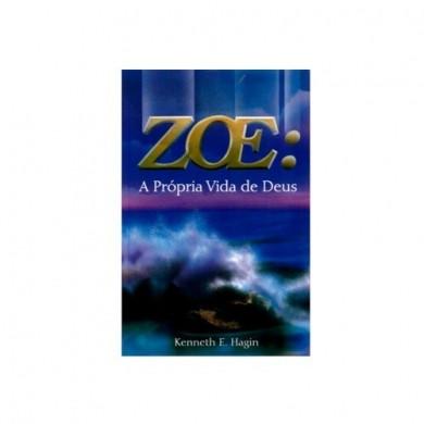 ZOE A PROPRIA VIDA DE DEUS - KENNETH E HAGIN