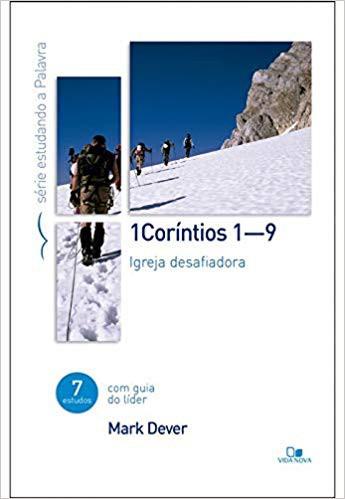 1 CORINTIOS 1 9 SERIE ESTUDANDO A PALAVRA - MARK DEVER