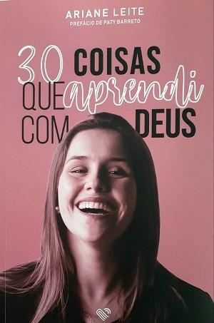 30 COISAS QUE APRENDI COM DEUS - ARIANE LEITE