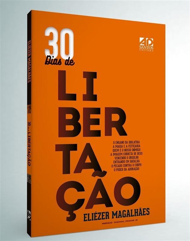 30 DIAS DE LIBERTACAO - ELIEZER MAGALHAES