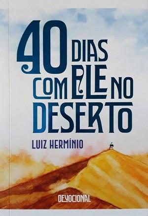 40 DIAS COM ELE NO DESERTO - LUIZ HERMINIO