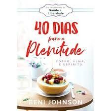 40 DIAS PARA PLENITUDE - BENI JOHSON