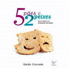 5 PAES E 2 PEIXES DONS E TALENTOS - GUIDO CONRADO