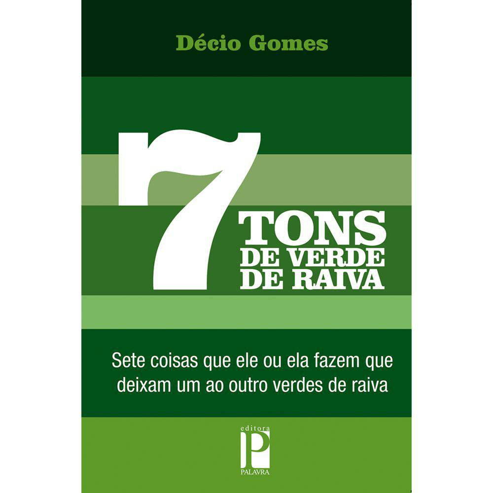 7 TONS DE VERDE DE RAIVA - DECIO GOMES