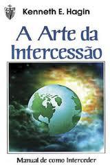 A ARTE DA INTERCESSAO - KENNETH E HAGIN