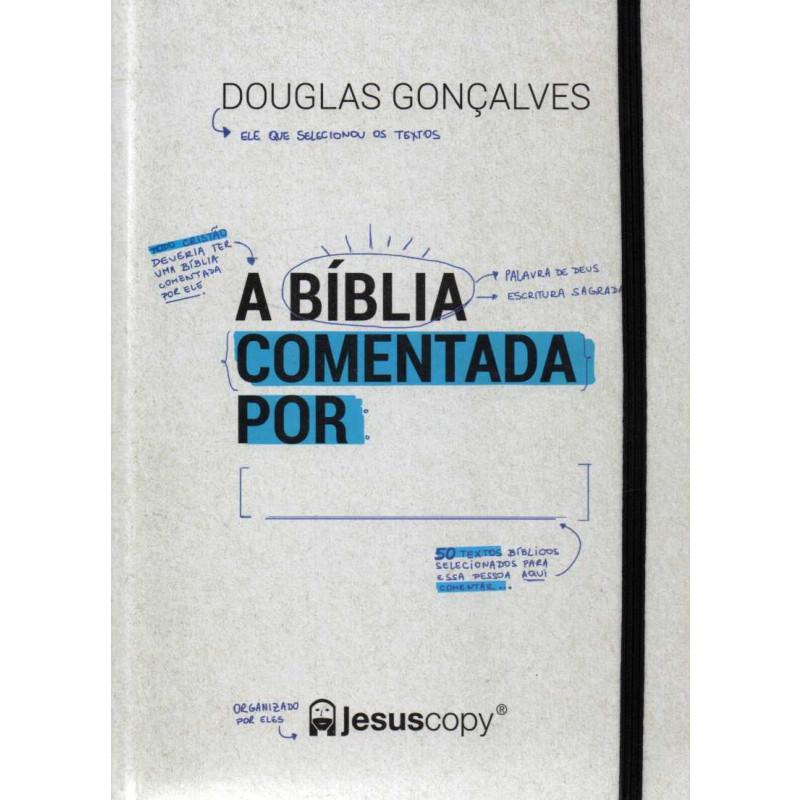 A BIBLIA COMENTADA POR - DOUGLAS GONCALVES