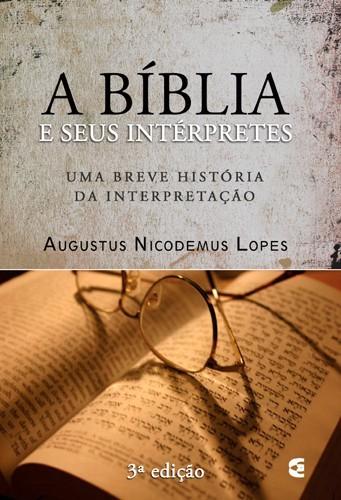 A BIBLIA E SEUS INTERPRETES - AUGUSTUS NICODEMUS