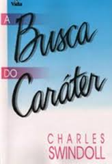 A BUSCA DO CARATER - CHARLES R SWINDOLL