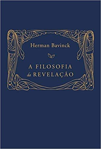 A FILOSOFIA DA REVELACAO - HERMAN BAVINCK