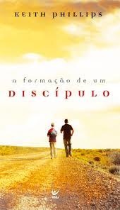 A FORMACAO DE UM DISCIPULO - KEITH PHILLIPS