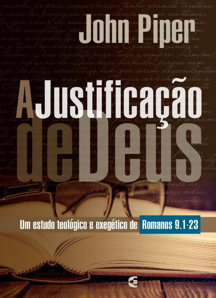 A JUSTIFICACAO DE DEUS - JOHN PIPER