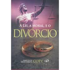 A LEI A MORAL E O DIVORCIO - PR COTY MARCOS BORGES