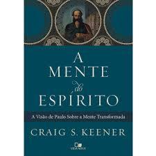 A MENTE DO ESPIRITO - CRAIG S KEENER