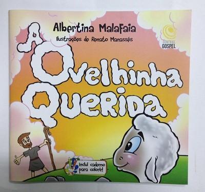 A OVELHINHA QUERIDA COM CADERNO PARA COLORIR - ALBERTINA MALAFAIA