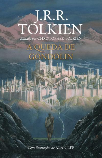 A QUEDA DE GONDOLIN - J R R TOLKIEN