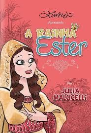 A RAINHA ESTER ROSA - JULIA MALUCELLI