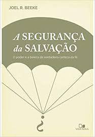 A SEGURANCA DA SALVACAO - JOEL R BEEKE