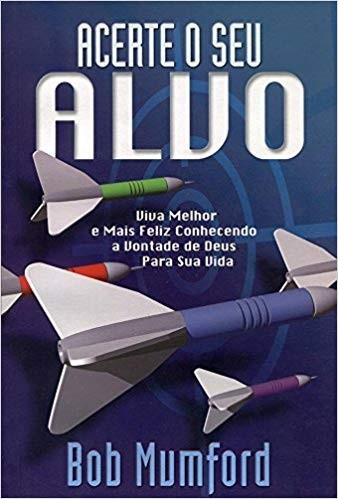 ACERTE O SEU ALVO - BOB MUMFORD