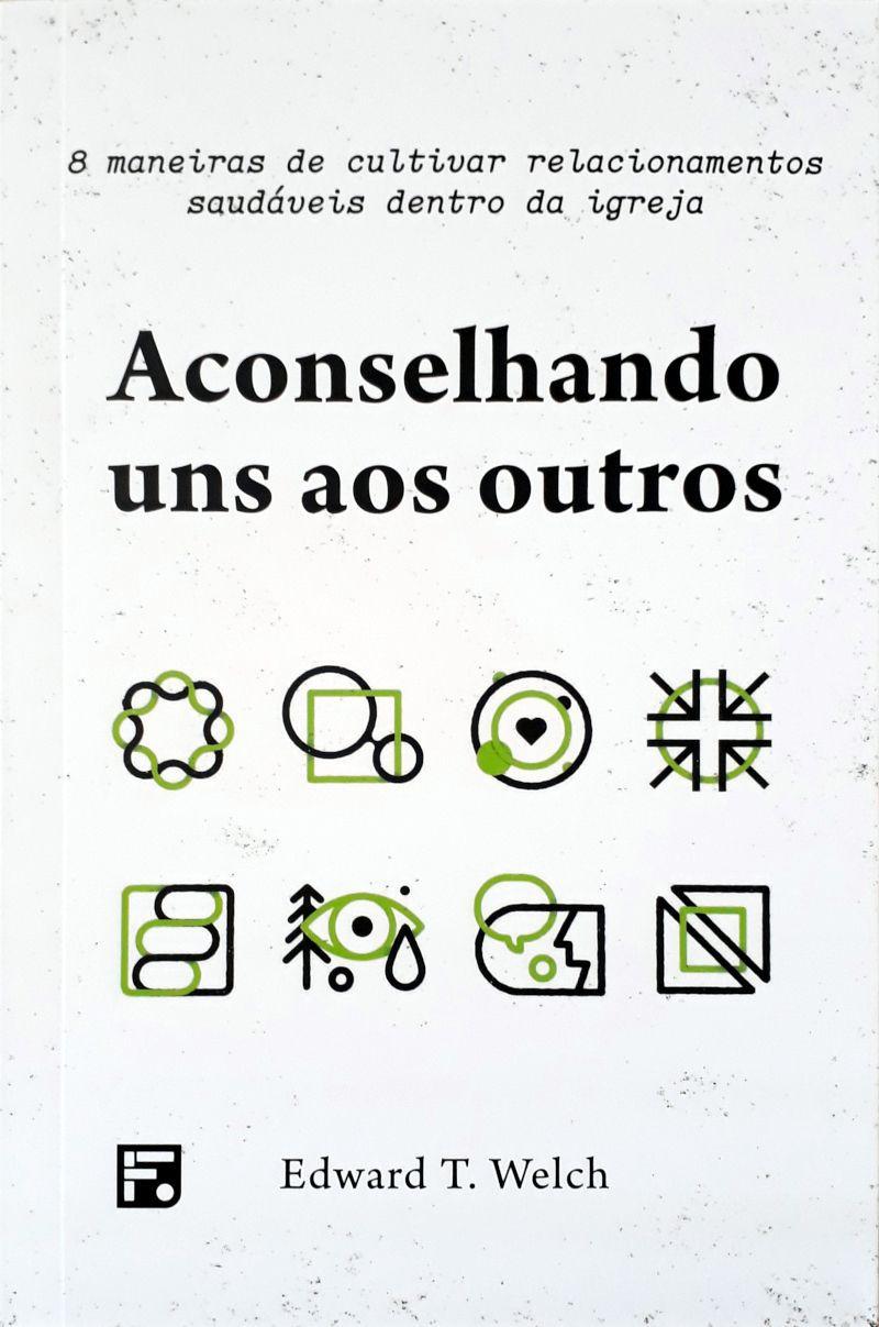 ACONSELHANDO UNS AOS OUTROS - EDWARD T WELCH