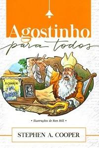 AGOSTINHO PARA TODOS - STEPHEN A COOPER