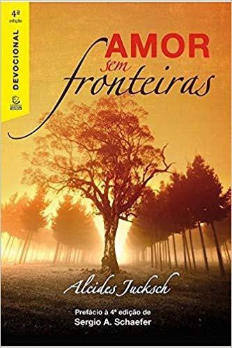 AMOR SEM FRONTEIRAS - ALCIDES JUCKSCH