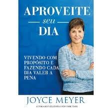 APROVEITE SEU DIA - JOYCE MEYER
