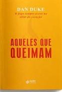AQUELES QUE QUEIMAM - DAN DUKE