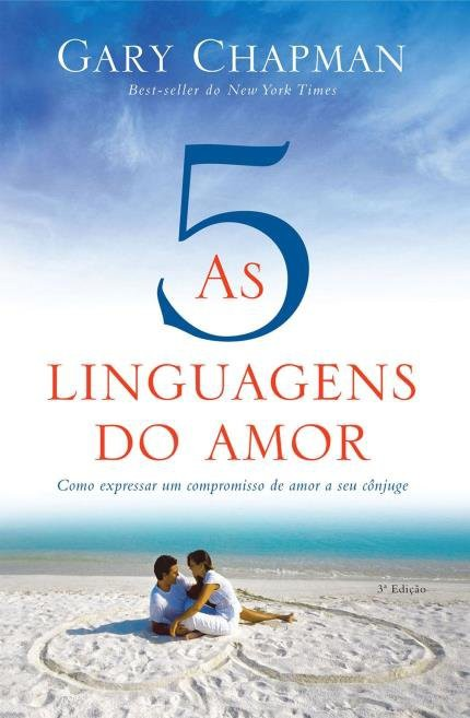 AS CINCO LINGUAGENS DO AMOR 3 ED - GARY CHAPMAM