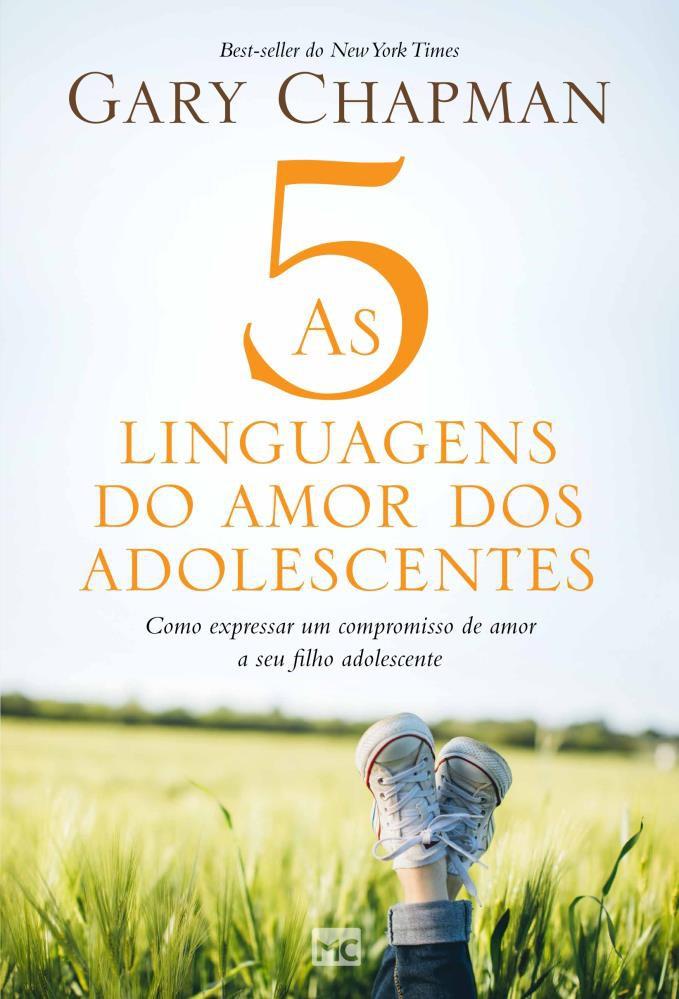 AS CINCO LINGUAGENS DO AMOR DOS ADOLESCENTES - GARY CHAPMAN