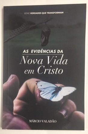AS EVIDENCIAS DA NOVA VIDA EM CRISTO - PASTOR MARCIO