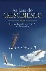AS LEIS DO CRESCIMENTO - LARRY STOCKSTILL