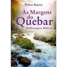 AS MARGENS DO QUEBAR 54 MENSAGENS BIBLICAS - WILMA REJANE