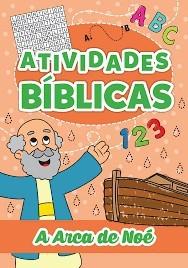 ATIVIDADES BIBLICAS - A ARCA DE NOE