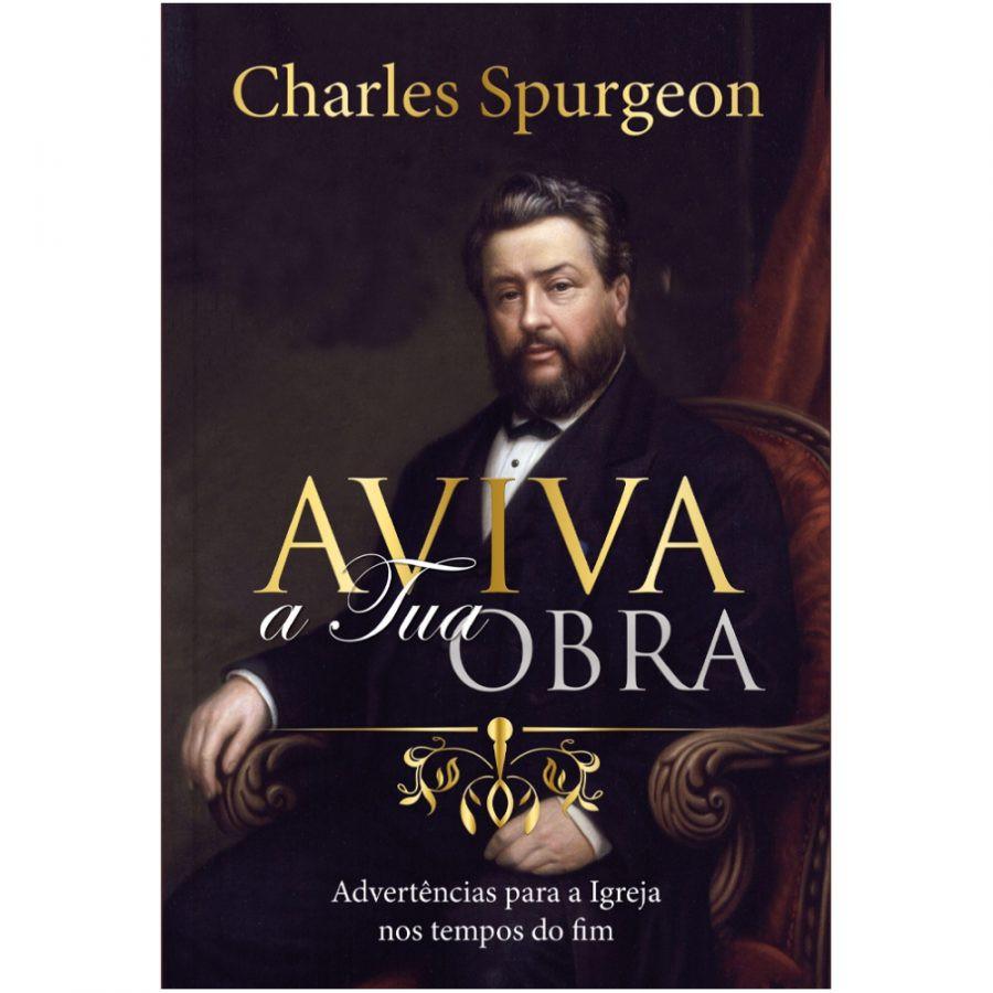 AVIVA A TUA OBRA  - CHARLES H SPURGEON