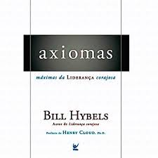 AXIOMAS MAXIMAS DA LIDERANCA CORAJOSA - BILL HYBELS