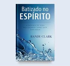 BATIZADO NO ESPIRITO - RANDY CLARK