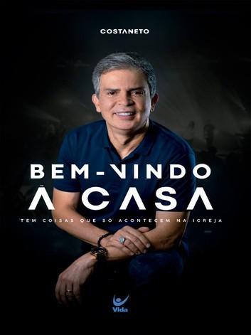 BEM VINDO A CASA - COSTA NETO