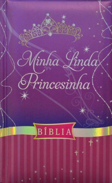 BIBLIA MINHA LINDA PRINCESINHA CP DURA