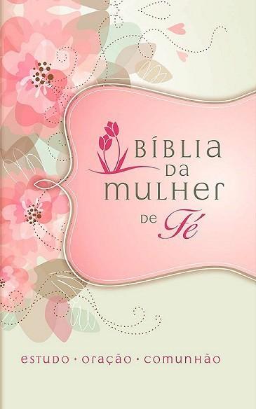BIBLIA NVI DA MULHER DE FE CP LUXO - FLORES