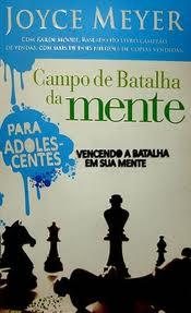 CAMPO DE BATALHA DA MENTE ADOLESCENTE - JOYCE MEYER