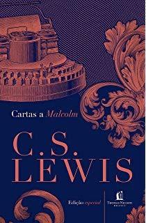 CARTAS A MALCOLM - C S LEWIS