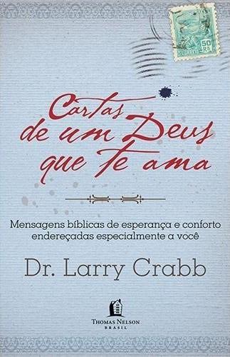 CARTAS DE UM DEUS QUE TE AMA - DR LARRY CRABB