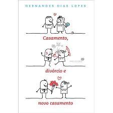 CASAMENTO DIVORCIO E NOVO CASAMENTO - HERNANDES DIAS LOPES